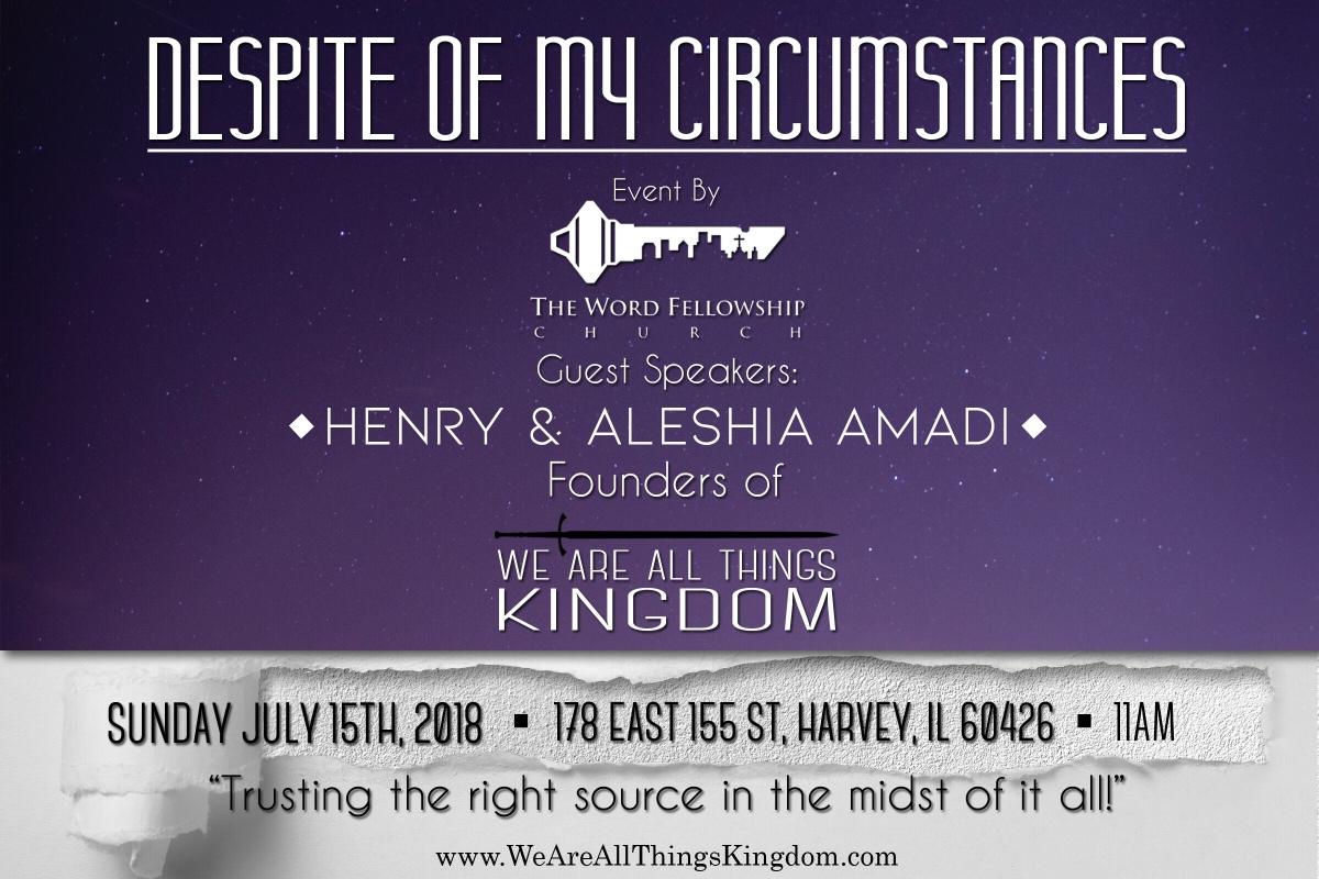 Despite of My Circumstances, July 15,2018!